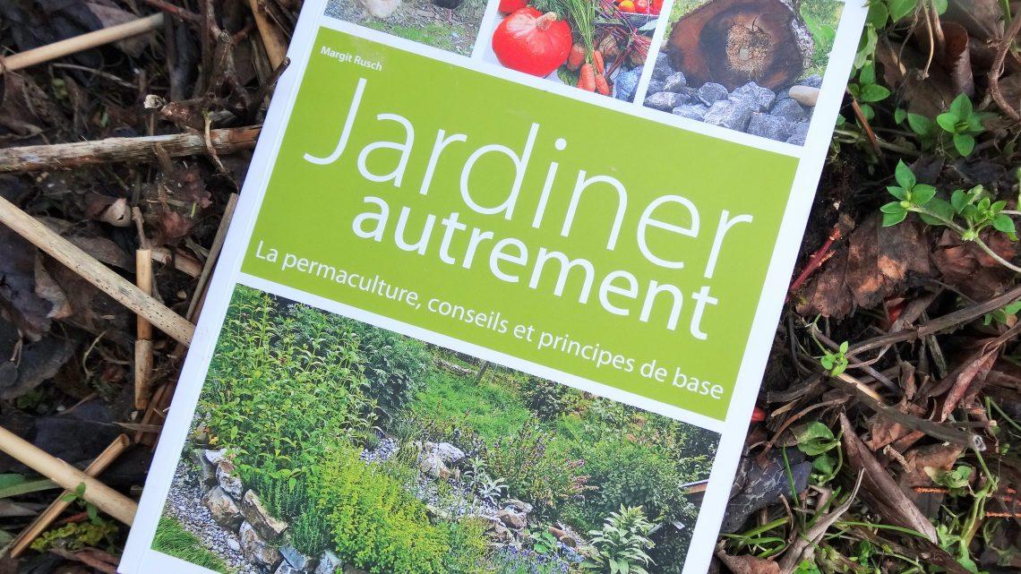 """""""Jardiner autrement"""", plein d'idées pour aménager votre jardin"""